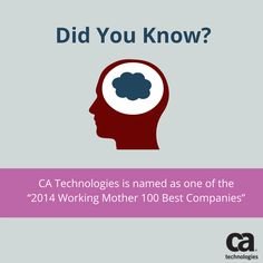 """Did you know #CATechnologies is named as one of the """"2014 Working Mother Best Companies"""" for their leadership in work/life integration policies? #LifeAtCA #WomensDay #WomeninTech #witi #believe #worklifebalance #family #workingmother #witi #inspirational #abi #catalyst #techwomen #womenintech #makeithappen #IWD #celebrate #leaders #policy #wfh #workingfromhome #worldwide #inspire"""