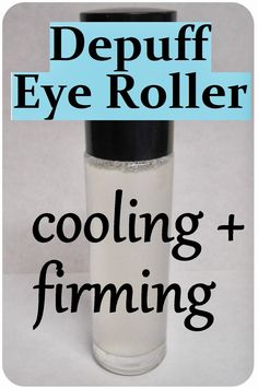 DIY Anti-Puff Eye Roller (Cooling, Firming + Anti-Aging) – Homemade Recipe for Under Eye Circles and Bags.