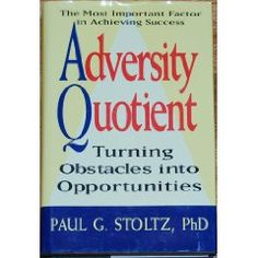 Adversity Quotient by Paul G Stoltz