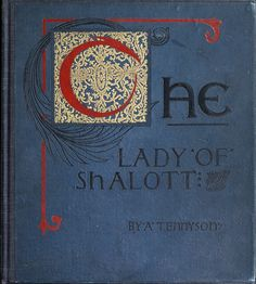 Front cover of The Lady of Shalott, by Alfred Lord Tennyson, illustrated by Howard Pyle. New York, circa 1881. Via archive.org.