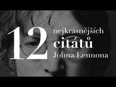 Citáty o životě - výběr těch nejlepších citátů o životě od slavných osobností i neznámých autorů. Načerpejte inspiraci i motivaci. Optimistické, o štěstí,.. John Lennon, The Beatles, Motivation, Youtube, Instagram, Author, Youtubers, Beatles, Youtube Movies