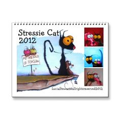 Here is a collection of Stressie Cat paintings in one calendar... enjoy!