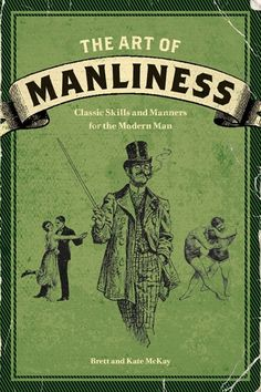 #manliness I have heard this is a great book for boys n men to read to help be good parents and show your lil man how things are really done