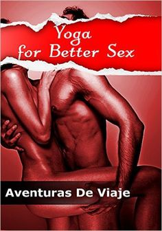 "!!!!!!!FREE TODAY! GRAB THIS FREE KINDLE BOOK NOW!!!!!!! ""Yoga for Better Sex: Yoga Poses and Routines for Increasing Sexual Pleasure and Overcoming Sexual Dysfunction"" by Aventuras De Viaje is Now FREE on Amazon!! Free offers are available on May 08-10. Grab your FREE copy here http://survivetravel.com/yoga-sex-amazon. #‎FreeKindleBook #freekindle  #survivetravel #YogaSex"
