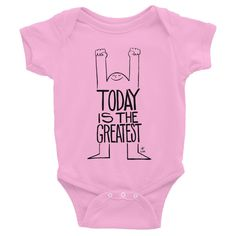 2afc9d2249ea Today Is The Greatest Onesie