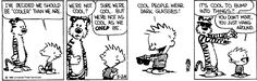 Calvin and Hobbes, Mar 28, 1986 - Cool people wear dark glasses! ...Is it cool to bump into things?