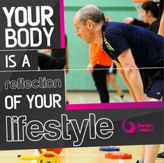 Your body is a reflection of your lifestyle.