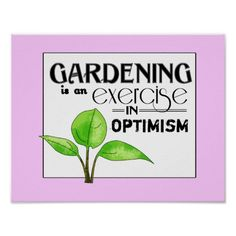 Gardening Is An Exercise in Optimism