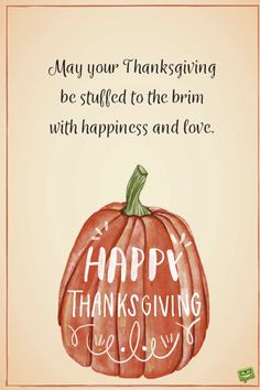 May your Thanksgiving be stuffed to the brim with happiness and love. May your Thanksgiving be stuffed to the brim with happiness and love. Happy Thanksgiving Images, Thanksgiving Messages, Thanksgiving Blessings, Thanksgiving Greetings, Vintage Thanksgiving, Thanksgiving Turkey, Quotes About Thanksgiving, Happiness, Feeling Thankful