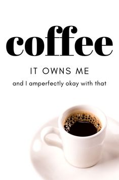 Coffee, it owns me and I am perfectly okay with that.  #coffeequotes  MommyOfManyHats.com Best Mom Quotes, Expensive Coffee, Best Beans, Freezer Burn, Tired Mom, Small Bars, Coffee Branding, Coffee Is Life, Coffee Drinkers
