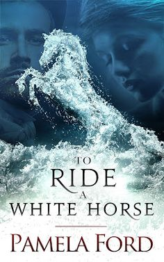 Literary Flits: To Ride A White Horse by Pamela Ford + #Giveaway Historical Romance, Historical Fiction, Giving Up On Love, Adventure Novels, Horse Books, Love Scenes, White Wings, The Grim, Old Movies