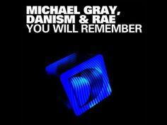 Michael Gray, Danism & Rae - You Will Remember