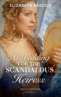 A Wedding for the Scandalous Heiress – Elizabeth Beacon  4* Review