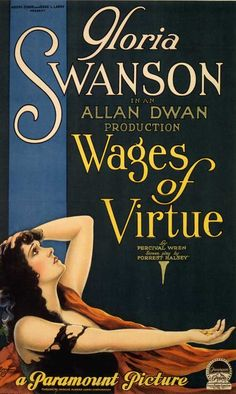 Wages of Virtue (1924) Stars: Gloria Swanson, Ben Lyon, Norman Trevor ~ Director: Allan Dwan