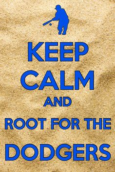 Keep calm and root for the Dodgers Let's Go Dodgers, Dodgers Nation, Dodgers Girl, Dodgers Baseball, I Love La, Love My Boys, Better Baseball, Baseball Stuff, Sports Fanatics