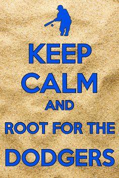 Keep calm and root for the Dodgers Let's Go Dodgers, Dodgers Nation, Dodgers Girl, Dodgers Baseball, I Love La, Love My Boys, Better Baseball, Baseball Stuff, Sports Fanatics