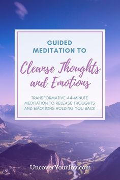 Guided meditation to cleanse thoughts, emotions, and energy. Personal transformation and development, healing, and recovery from anxiety.