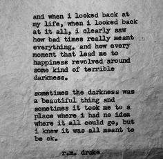 r.m. drake | I clearly saw how the bad times meant everything