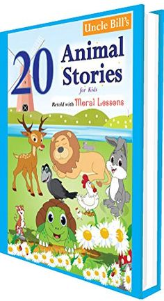 Uncle Bill's - 20 Animal Stories for Kids with Moral Lessons (Uncle Bill's Stories Book Love Short Stories, Moral Stories For Kids, Great Books, New Books, Aesop's Fables, Popular Stories, Retelling, Bedtime Stories, Morals