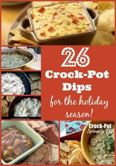 26 Crock-Pot Dips for the Holiday Season - brought to you by CrockPotLadies.com