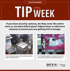 If you have security cameras, do they cover the entire store or are there blind spots? Adjust them or add more cameras to ensure you are getting full coverage. #DTTLPTips