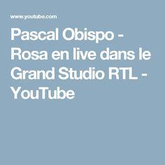 Pascal Obispo - Rosa en live dans le Grand Studio RTL - YouTube