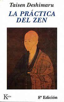 La práctica del zen de Taisen Deshimaru editado por Kairós.El Zen no es un conjunto de ideas que se puedan aprender sino esencialmente una experiencia que hay que realizar. Es una disciplina de concentración y de meditación cuya esencia se remota, al parrecer, a la iluminación de Buda.