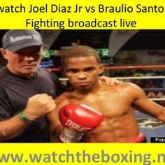 watch Joel Diaz Jr vs Braulio Santos Fighting broadcast live www.watchtheboxing.net. http://slidehot.com/resources/watching-joel-diaz-jr-vs-braulio-santos-fighting-live-boxing-match.59357/