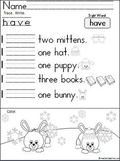 "This is a free winter writing activity for beginning writers and readers. Students practice reading and writing the sight word ""have"", then they color. If you like these free worksheets, please help us grow by pinning this on pintrest. It is much appreciated."