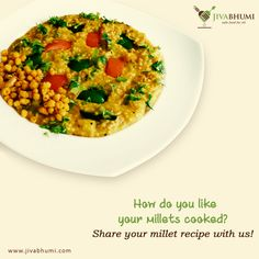 Share your healthy millet recipe with us & let the world know your secret of healthy life. Shop for millets at: https://shop.jivabhumi.com #Farm #Food #FarmersMarket #SafeFood