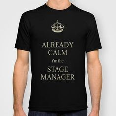 """""""Already calm. I'm the Stage Manager""""."""