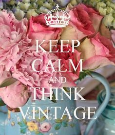 Read More About KEEP CALM AND THINK VINTAGE