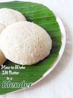 Soft Idli, how to make soft idli batter in a mixie/blender....from scratch (psst!! did you know it is one of the healthiest food in the planet)