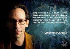 Lawrence Krauss, Famous Atheists, Atheist Quotes, Hard Questions, Intelligent People, Free Thinker, I Need To Know, Atheism, Common Sense