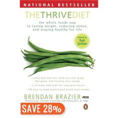 The Thrive Diet: The Whole Food Way To Losing Weight, Reducing Stress, And Staying Healthy For Life