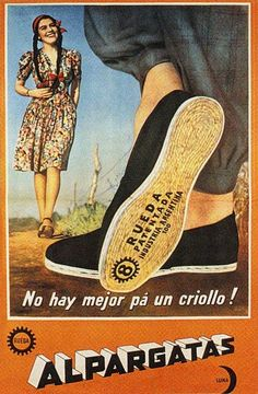 Alpargatas- This is where TOMS got there idea for the design of their shoes.the Argentine Alpargata. Retro Ads, Vintage Advertisements, Vintage Ads, Vintage Images, Ligne Claire, Argentine, Vintage Graphic Design, Old Ads, Advertising Poster