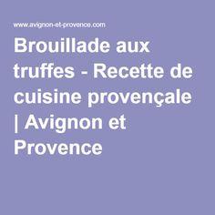 Brouillade aux truffes - Recette de cuisine provençale | Avignon et Provence