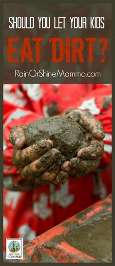 Kids and Cleanliness: Should You Let Them Eat Dirt? A new book explains why being too clean can cause more harm than good, and what to do about it. Rain or Shine Mamma. Creative Activities For Kids, Outdoor Activities For Kids, Nature Activities, Diy For Kids, Creative Kids, Preschool Activities, Natural Parenting, Gentle Parenting, Parenting Hacks