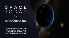 Space Today TV Ep.107 - Evidências de Um Planeta Gigante no Sistema Solar