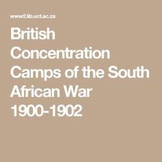 British Concentration Camps of the South African War 1900-1902