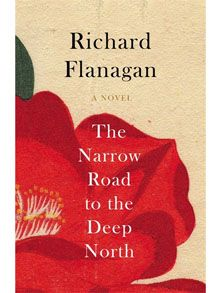 """The Narrow Road to the Deep North"" by Richard Flanagan, review: 'graceful and unfathomable' - Telegraph"