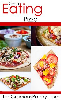 Clean Eating Pizza Recipes.  #eatclean #cleaneatingrecipes #pizza #pizzarecipes #cleaneatingpizza