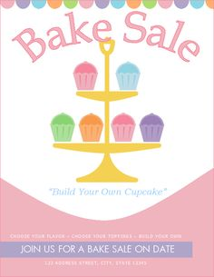 Free bake sale flyer template http://bakesaleflyers.com/build-your-own-cupcake-bake-sale-stand-and-flyer/
