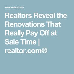Realtors Reveal the Renovations That Really Pay Off at Sale Time | realtor.com®