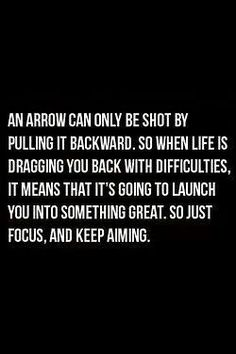 My next tattoo! An arrow not the words, this is the meaning behind the picture Great Quotes, Quotes To Live By, Me Quotes, Inspirational Quotes, Qoutes, Famous Quotes, Daily Quotes, Work Quotes, Funny Quotes