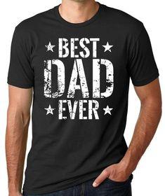 Best  Dad Ever - Dad s  tshirt Camisetas 7c797db79c3ed