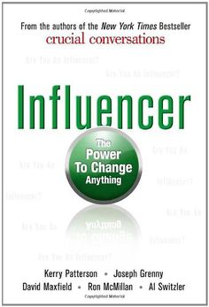 Influencer: The Power to Change Anything by Kerry Patterson,http://www.amazon.com/dp/007148499X/ref=cm_sw_r_pi_dp_lheLsb0T88CN4H52