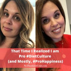 That Time I Realized I am Pro-#DietCulture {and Mostly #prohappiness}