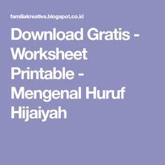 Download Gratis - Worksheet Printable - Mengenal Huruf Hijaiyah