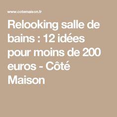 Relooking salle de bains : 12 idées pour moins de 200 euros - Côté Maison